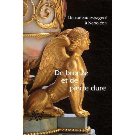 De bronze et de pierre dure un cadeau espagnol à Napoléon