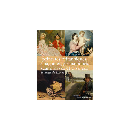Catalogue Des Peintures Britanniques, Espagnoles, Germaniques, Scandinaves Et Diverses Du Musee Du L