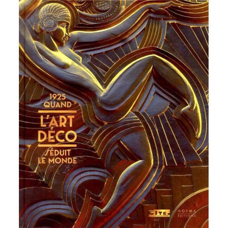 1925 Quand l'Art Déco séduit le monde (broché)