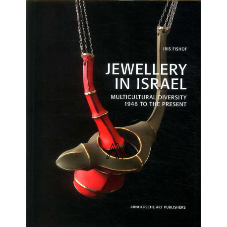 Jewellery in Israel. Multicultural Diversity. 1948 to the Present