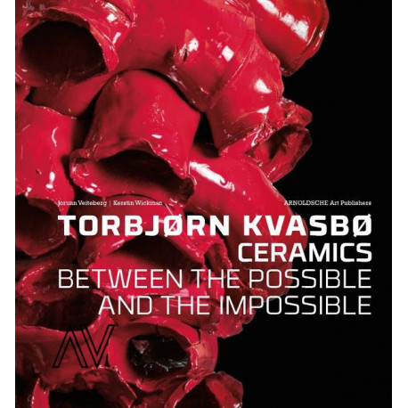 Torbjorn Kvasbo ceramics. Between the Possible and the Impossible