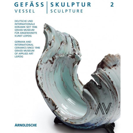 Vessel sculpture - Gefass skulptur - 2 German and International Ceramics since 1946
