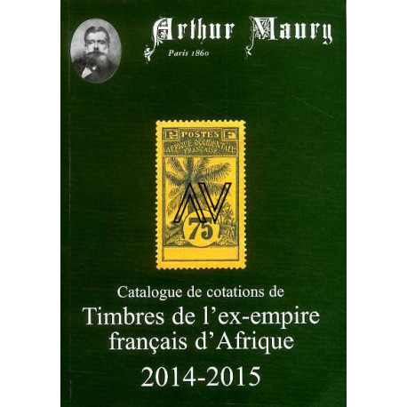 Catalogue de cotations de timbres de l'ex-empire Français d'Afrique 2014-2015