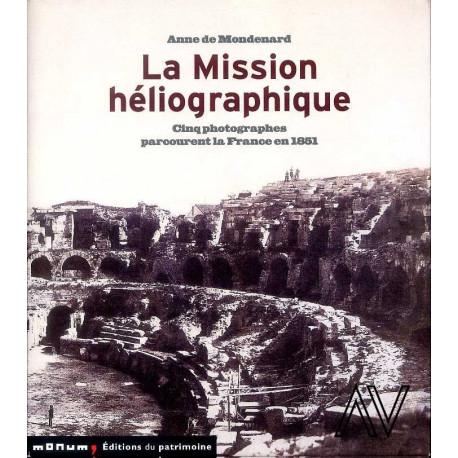 La mission héliographique. Cinq photographes parcourent la France en 1851