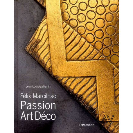Felix Marcilhac. Passion Art Deco