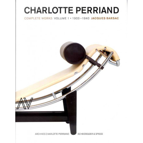 Charlotte Perriand Complete Works Vol 1: 1903-1940 /anglais