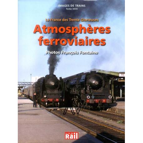 La France des trente glorieuses. Images de trains Tome XXIII atmosphéres ferroviaires