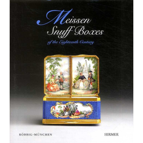 Meissen Snuffboxes Of The Eighteenth Century /anglais