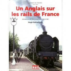 Un anglais sur les rails de France Images de trains Tome XXV