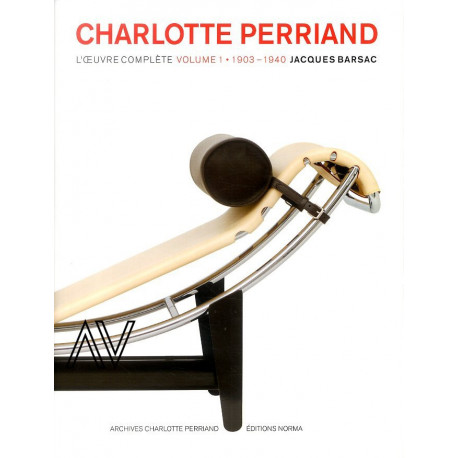 Charlotte Perriand l'oeuvre complète (vol1) 1903-1940