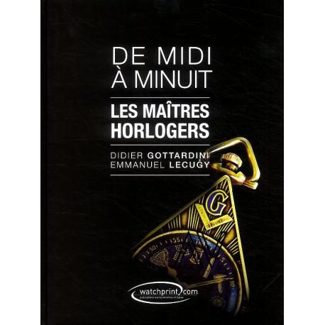 De Midi A Minuit - Les Maitres Horlogers