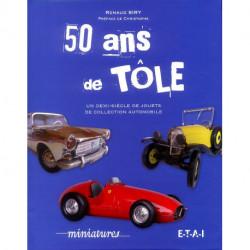 50 ans de tôle. Un demi-siècle de collection automobile