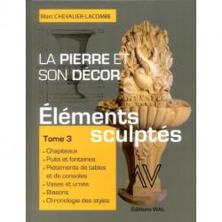 La pierre et son décor. Eléments sculptés ( volume 3)
