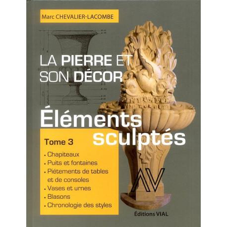 La Pierre Et Son Decor, Tome 3 - Elements Sculptes
