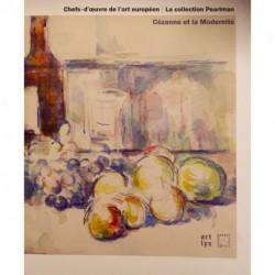 Chefs-d'oeuvre de l'art européen - La collection Pearlman - Cézanne et la Modernité