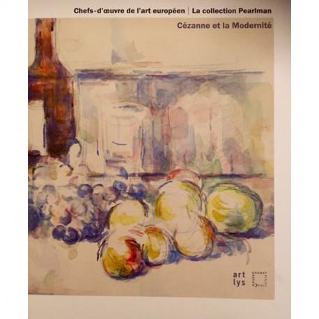 Chefs-d'oeuvre de la collection Pearlman. Cézanne et la modernité.