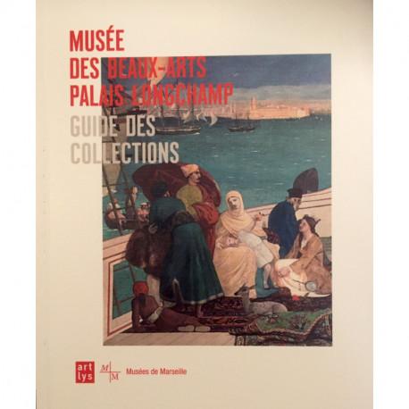 Guide des collections du musée des Beaux-Arts, Palais Longchamp