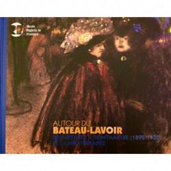 Autour du Bateau Lavoir. Des artistes à Montmartre