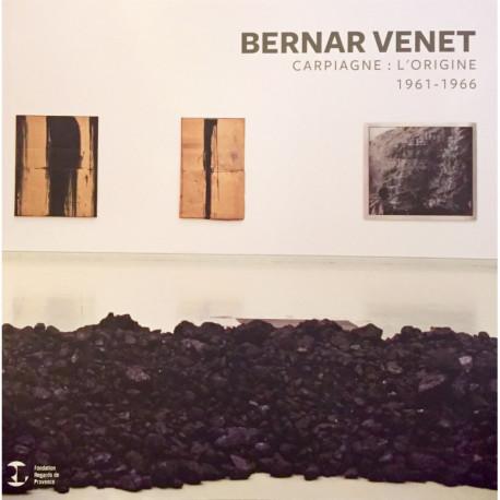 Bernar Venet, Carpiagne : L'Origine 1961-1966