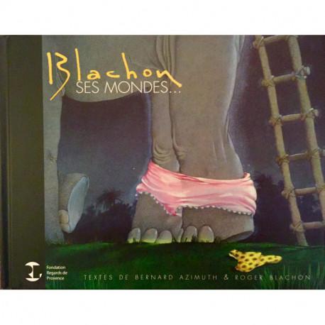 Blachon, ses Mondes...