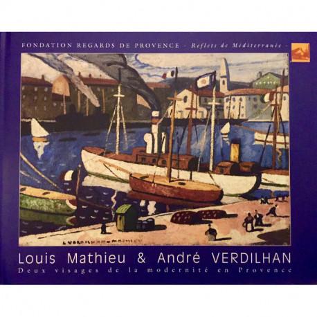 Louis Mathieu et André Verdilhan. Deux visages de la modernité en Provence