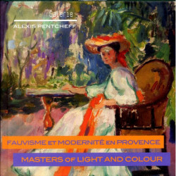 Fauvisme et modernité en Provence  Masters of light and colour.