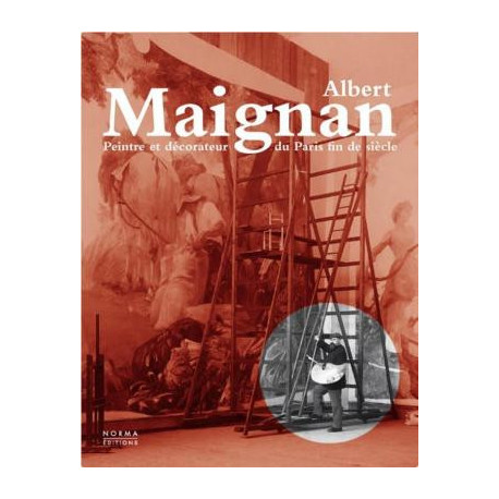 Albert Maignan, peintre et décorateur du Paris fin de siècle