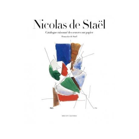 Nicolas De Stael. Catalogue Raisonne Des Oeuvres Sur Papier