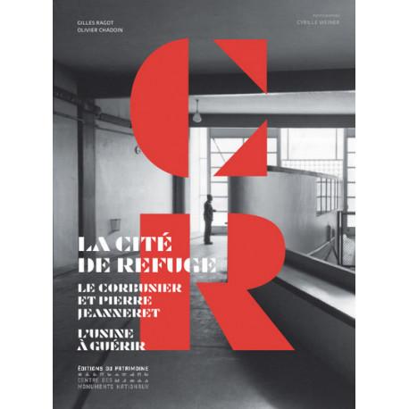 La Cité de Refuge Le Corbusier et Pierre Jeanneret
