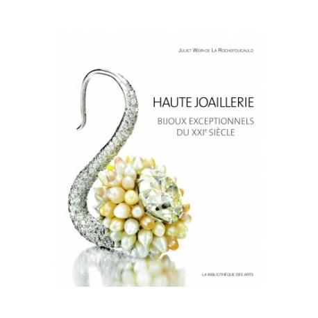 Haute Joaillerie. Bijoux exceptionnels du XXIème siècle