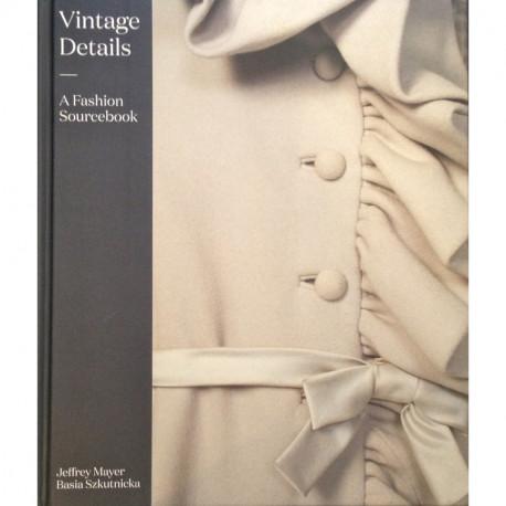 Vintage Details: A Fashion Sourcebook /anglais