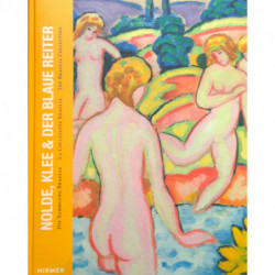 Nolde, Klee & Blauer Reiter: The Collection Braglia /anglais