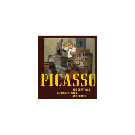 Picasso The Great War Experimentation And Change /anglais