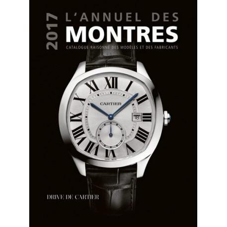 L'annuel des montres 2017. Catalogue raisonné des modèles et des fabricants.