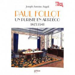Paul Follot, Un puriste en Art Déco, 1877 - 1941