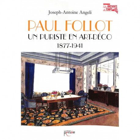 PAUL FOLLOT UN PURISTE EN ART-DÉCO 1877-1941