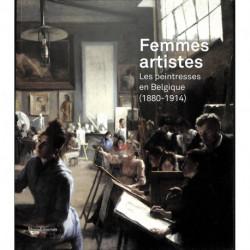Femmes artistes. Les peintresses en Belgique (1880 - 1914)