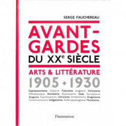 Avant-gardes Du Xxe Siecle - Arts & Litterature (1905-1930)