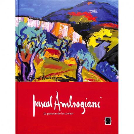 Pascal Ambrogiani La passion de la couleur