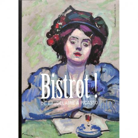 Bistrot ! De Baudelaire à Picasso