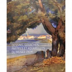 Dessins, gouaches, pastels et aquarelles du Musée Ziem