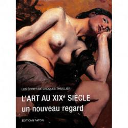 L'art au XIXe siècle, un nouveau regard
