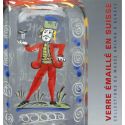 Le Verre Emaille En Suisse - Xviie-xixe Siecles - Collections Du Musee Ariana A Geneve