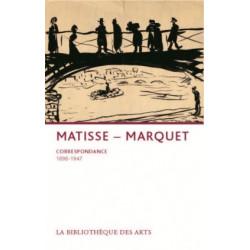 Matisse-Marquet correspondances 1898 -1947