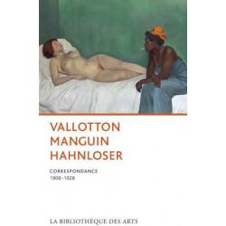 Vallotton, Manguin, Hahnloser Correspondance 1908-1928