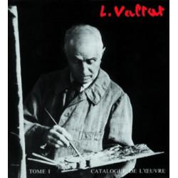 Louis Valtat. Catalogue de l'oeuvre. Tome 1