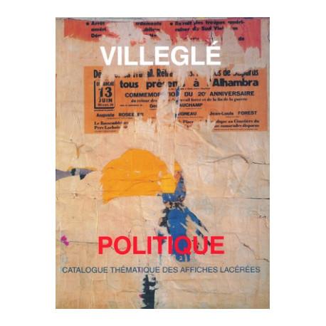 Villegle. Catalogue Des Affiches Lacerees Politiques. 1950-1990