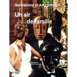 Surrealisme Et Arts Primitifs Un Air De Famille (fondation Pierre Arnaud) /francais