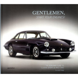 Gentlemen Start your engines. the Bonhams guide to classic sports et race cars
