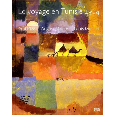 Le voyage en Tunisie 1914 Paul Klee - August Macke - Louis Moilliet